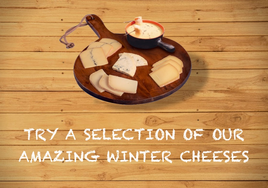 try a selection of our winter cheeses